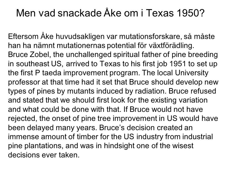 Men vad snackade Åke om i Texas 1950