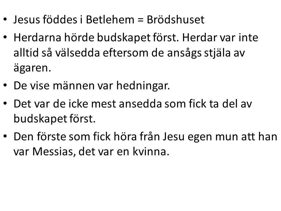 Jesus föddes i Betlehem = Brödshuset