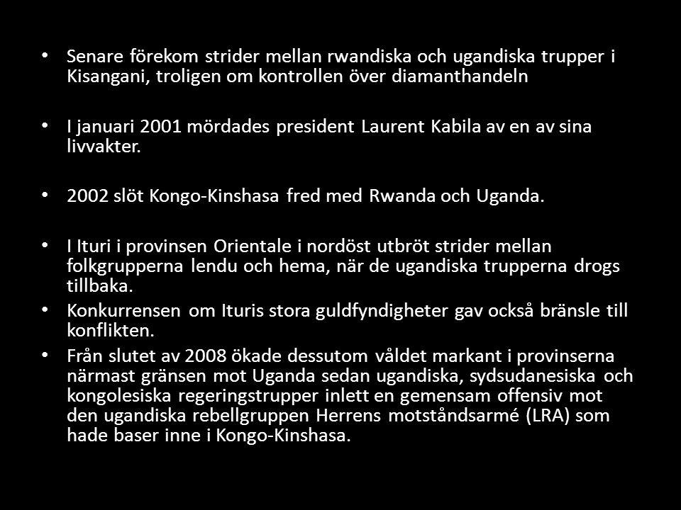 Senare förekom strider mellan rwandiska och ugandiska trupper i Kisangani, troligen om kontrollen över diamanthandeln