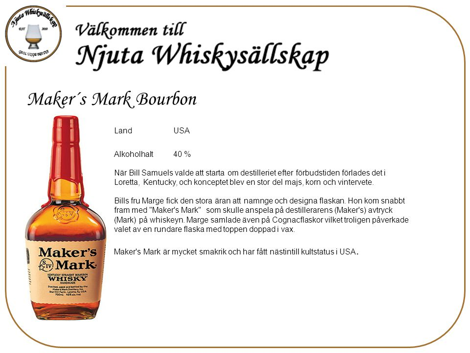 Maker´s Mark Bourbon USA Land 40 % Alkoholhalt