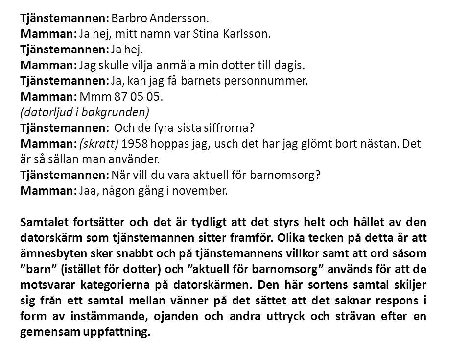 Tjänstemannen: Barbro Andersson.