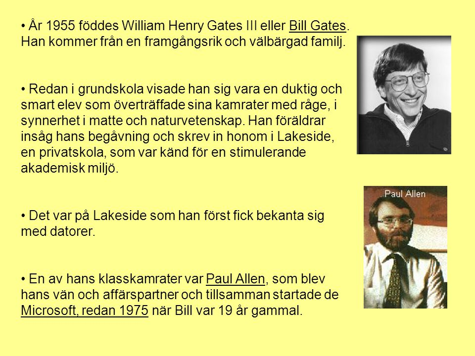 År 1955 föddes William Henry Gates III eller Bill Gates