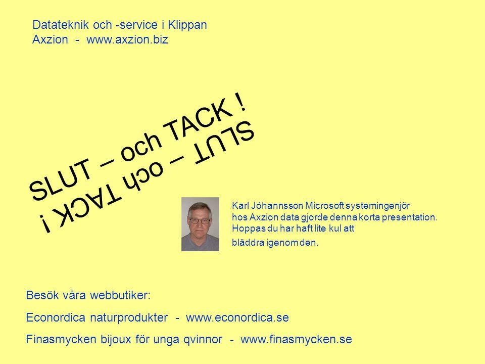 SLUT – och TACK ! SLUT – och TACK ! Datateknik och -service i Klippan