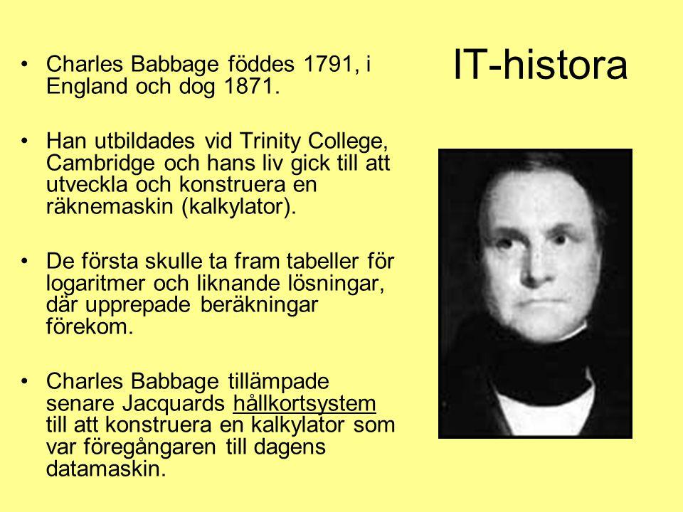 IT-histora Charles Babbage föddes 1791, i England och dog 1871.