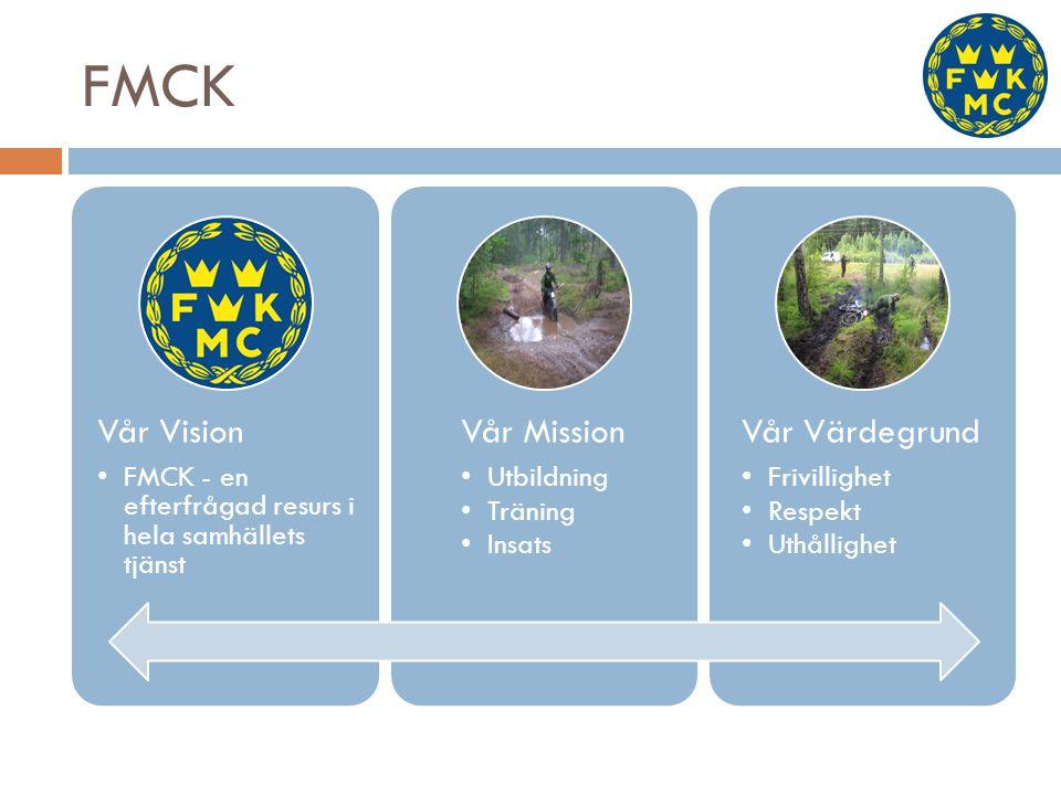 FMCK Vår Vision FMCK - en efterfrågad resurs i hela samhällets tjänst