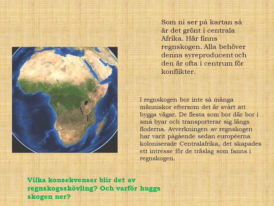 Som ni ser på kartan så är det grönt i centrala Afrika
