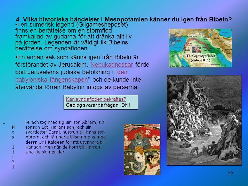 4. Vilka historiska händelser i Mesopotamien känner du igen från Bibeln