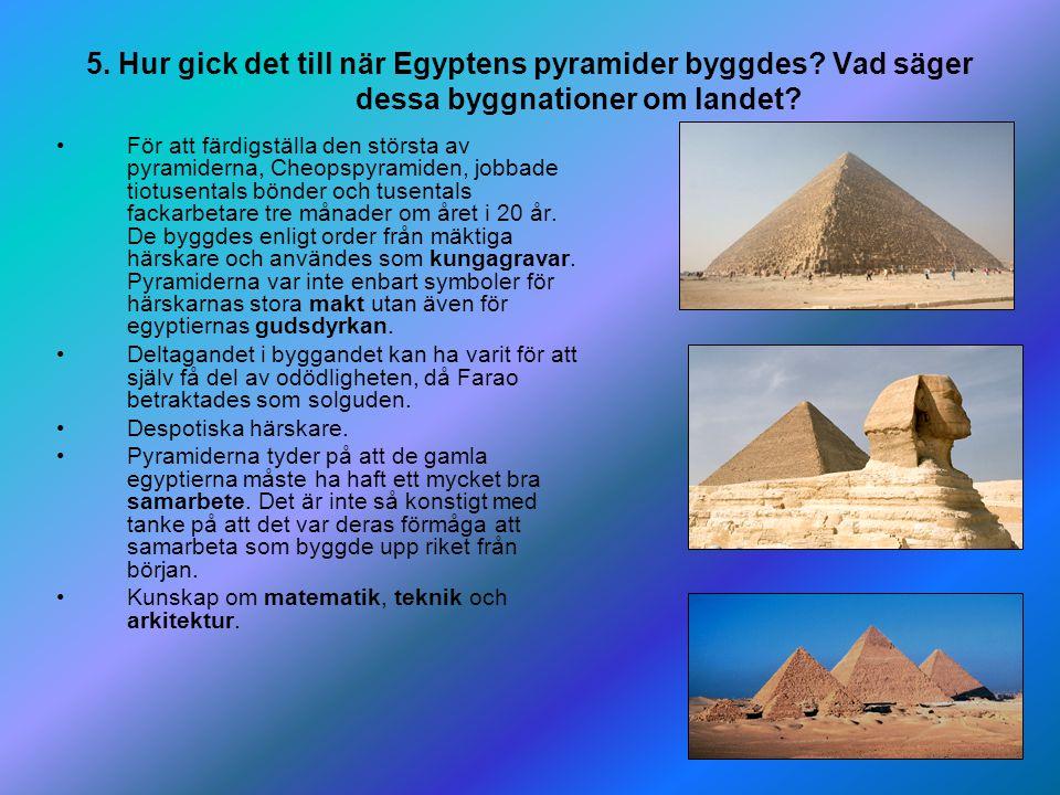 5. Hur gick det till när Egyptens pyramider byggdes