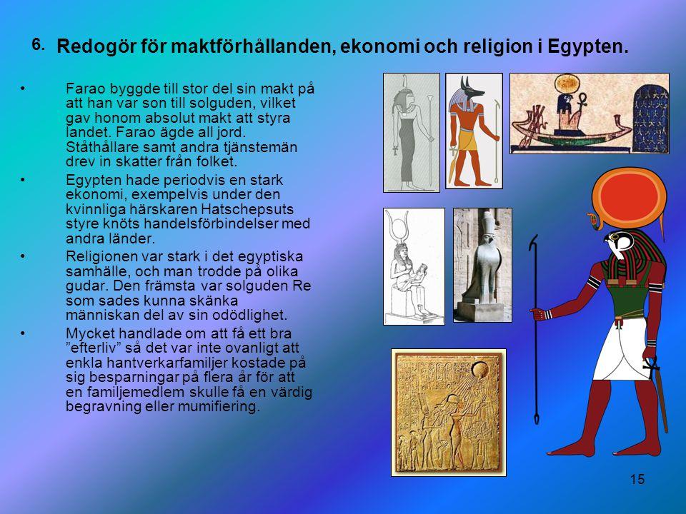 Redogör för maktförhållanden, ekonomi och religion i Egypten.