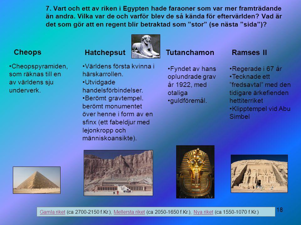 Cheops Hatchepsut Tutanchamon Ramses ll