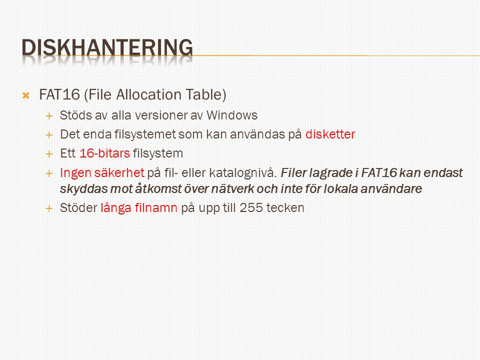 diskhantering FAT16 (File Allocation Table)