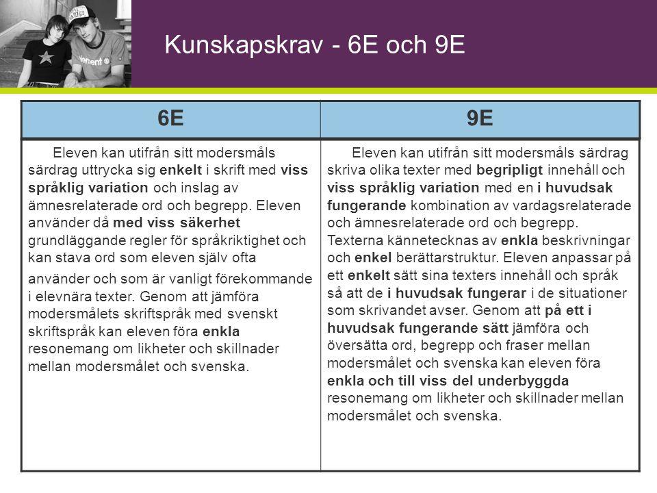 Kunskapskrav - 6E och 9E 6E 9E