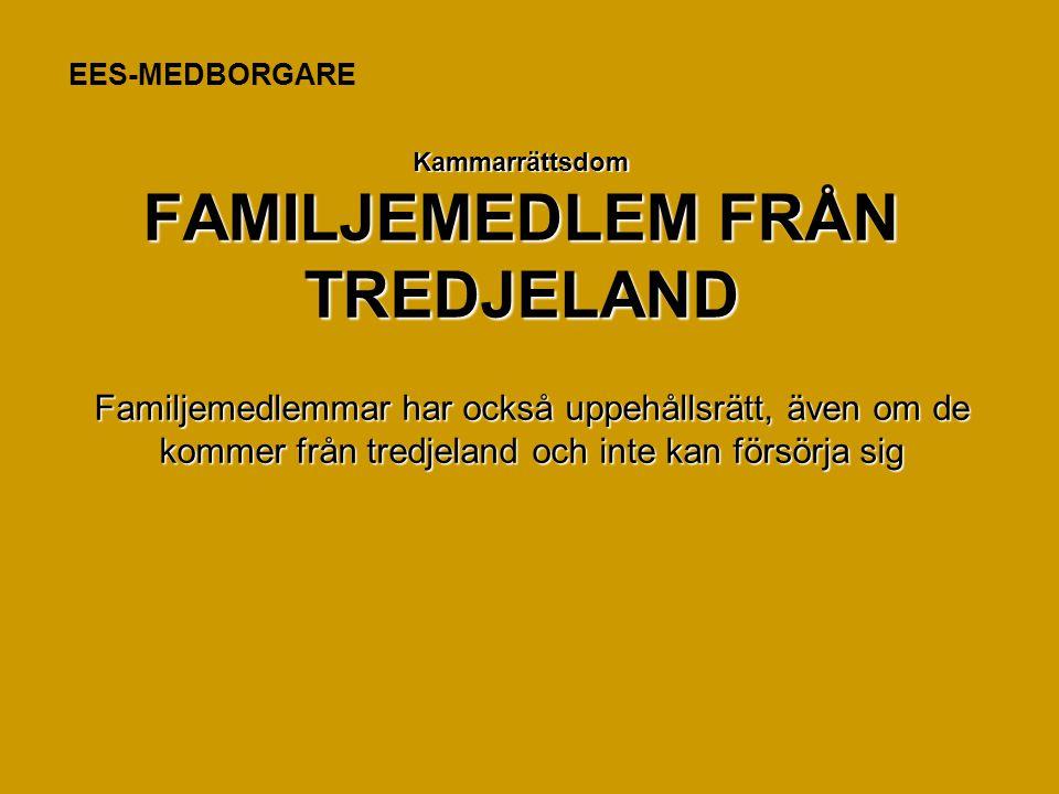 Kammarrättsdom FAMILJEMEDLEM FRÅN TREDJELAND