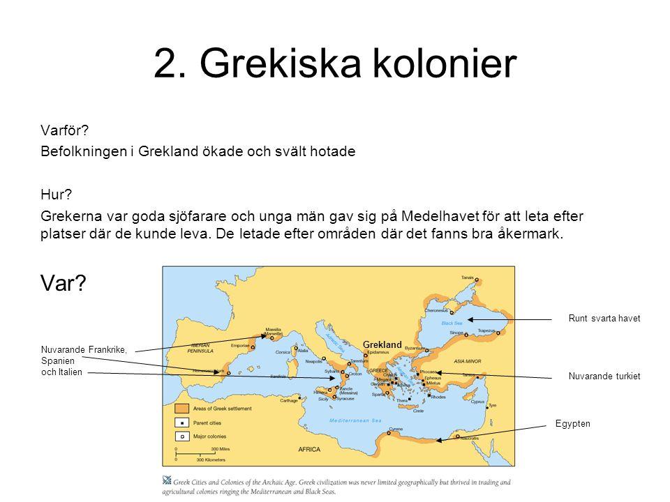 2. Grekiska kolonier Var Varför