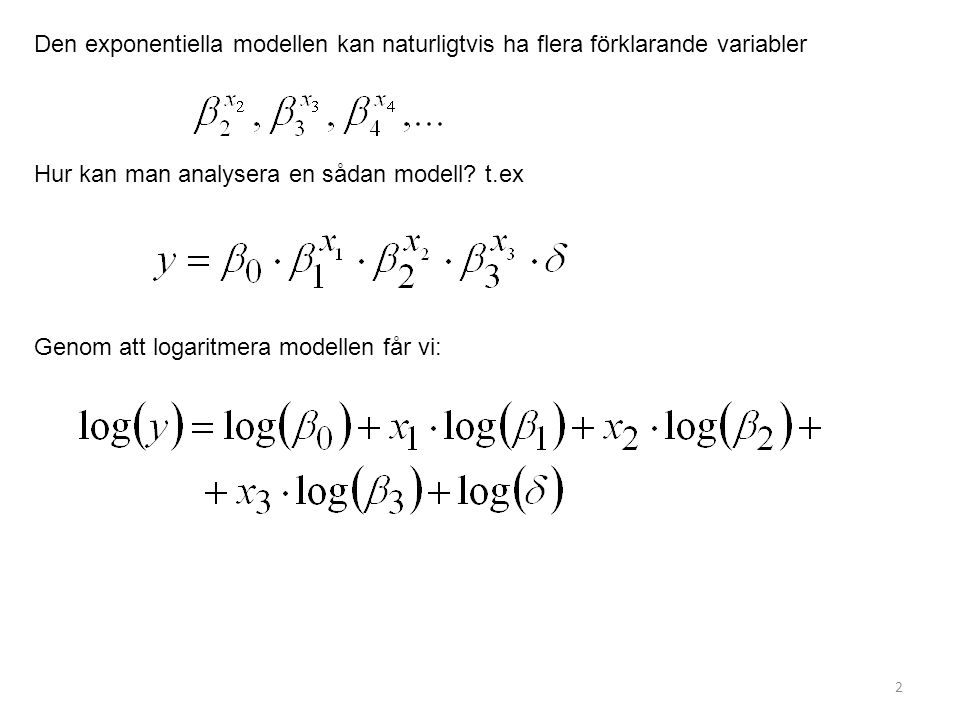 Den exponentiella modellen kan naturligtvis ha flera förklarande variabler