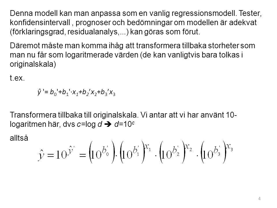 Denna modell kan man anpassa som en vanlig regressionsmodell