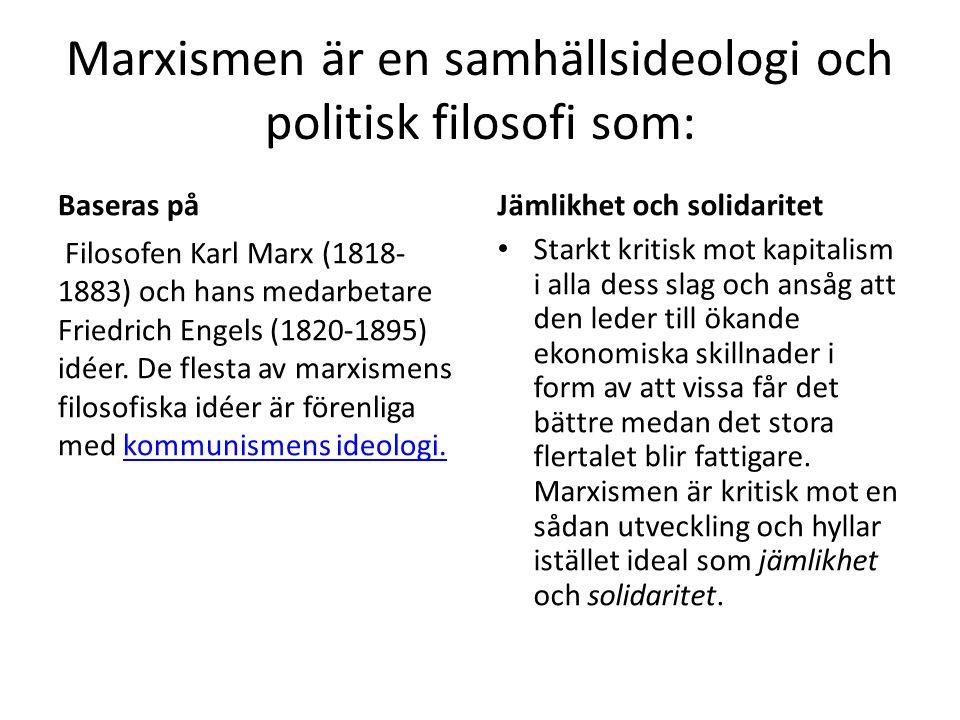 Marxismen är en samhällsideologi och politisk filosofi som: