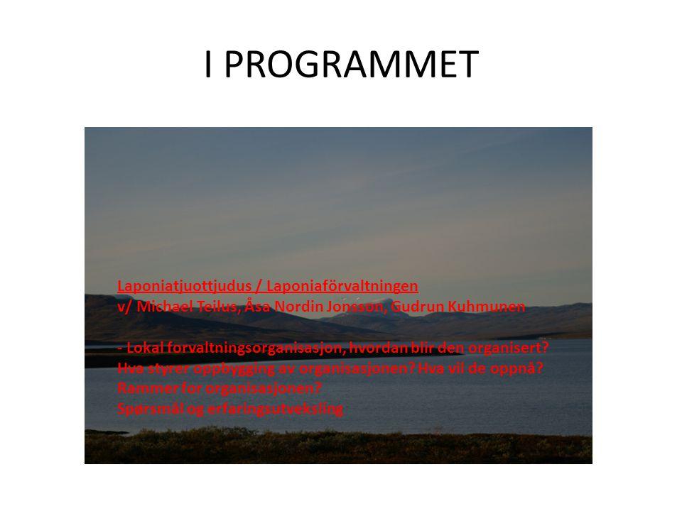 I PROGRAMMET Laponiatjuottjudus / Laponiaförvaltningen