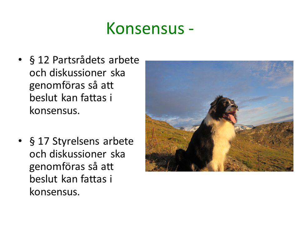 Konsensus - § 12 Partsrådets arbete och diskussioner ska genomföras så att beslut kan fattas i konsensus.