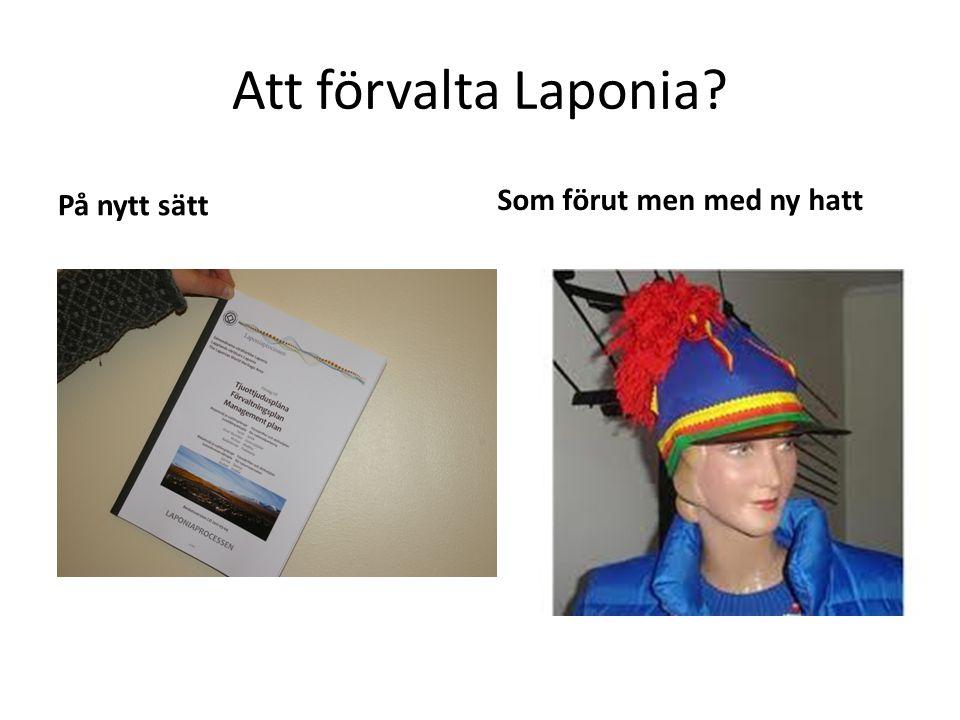 Att förvalta Laponia På nytt sätt Som förut men med ny hatt