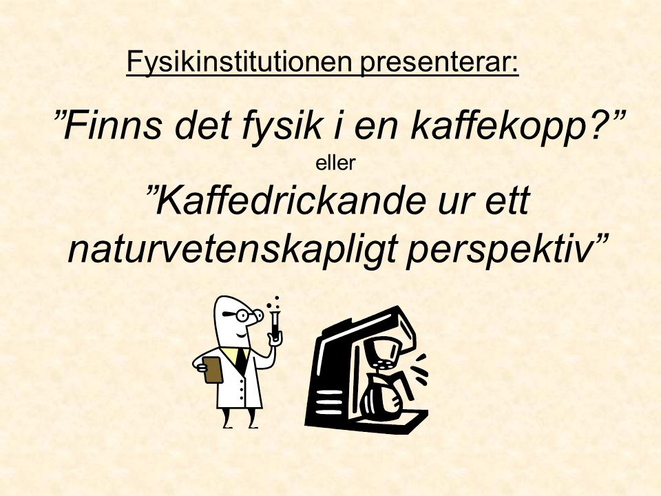 Fysikinstitutionen presenterar: