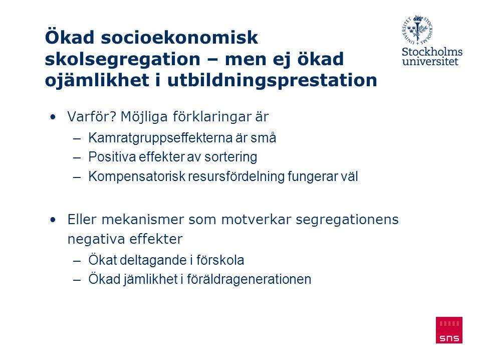 Ökad socioekonomisk skolsegregation – men ej ökad ojämlikhet i utbildningsprestation