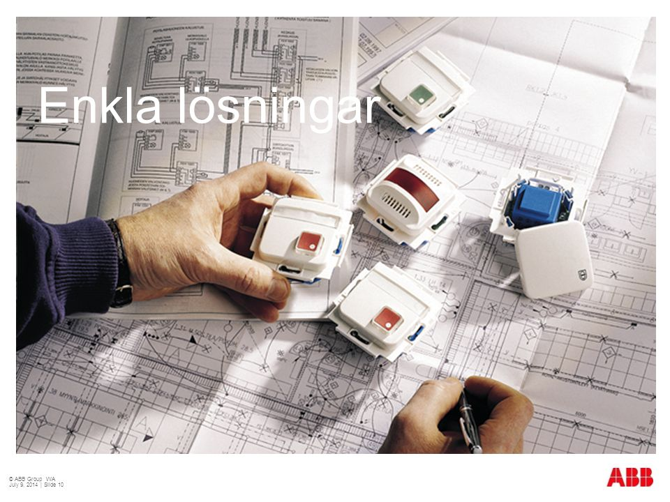 Enkla lösningar © ABB Group WA April 3, 2017 | Slide 10