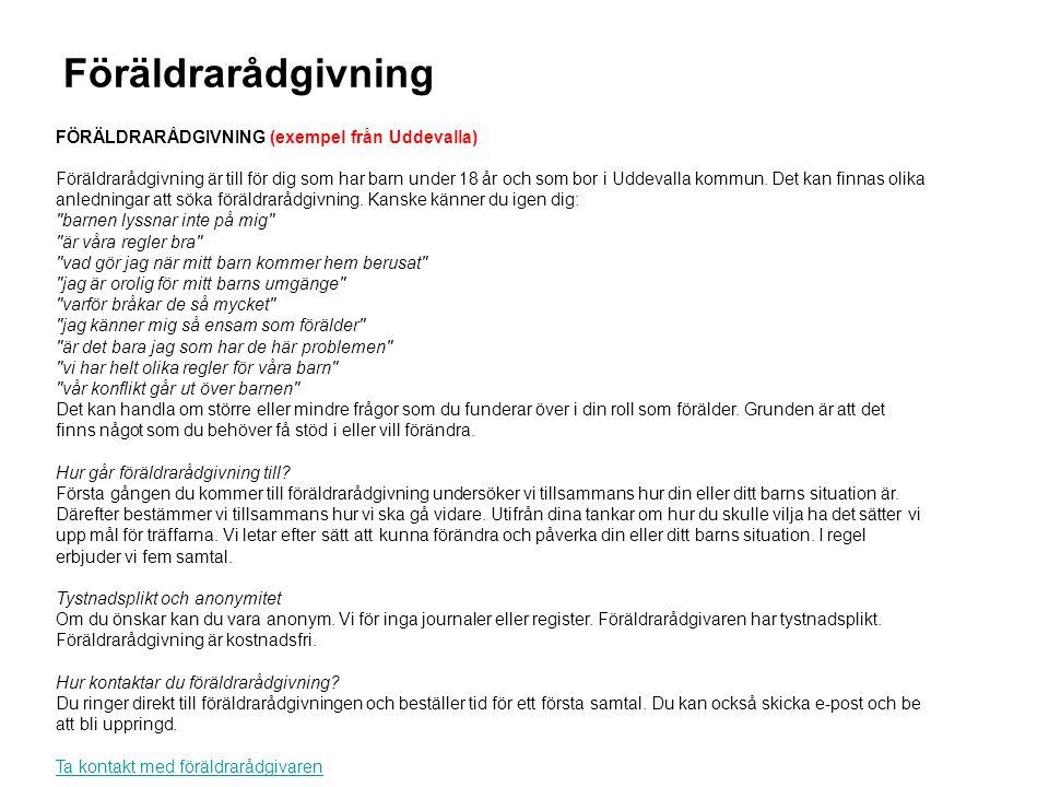 Föräldrarådgivning FÖRÄLDRARÅDGIVNING (exempel från Uddevalla)