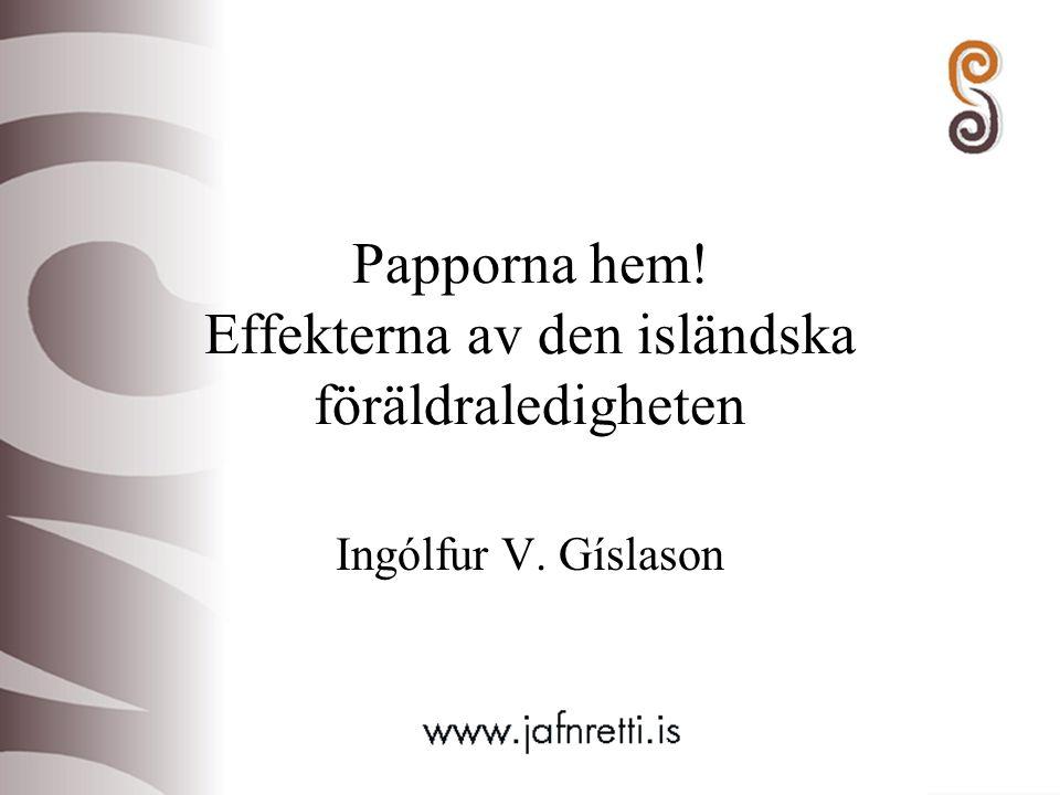 Papporna hem! Effekterna av den isländska föräldraledigheten