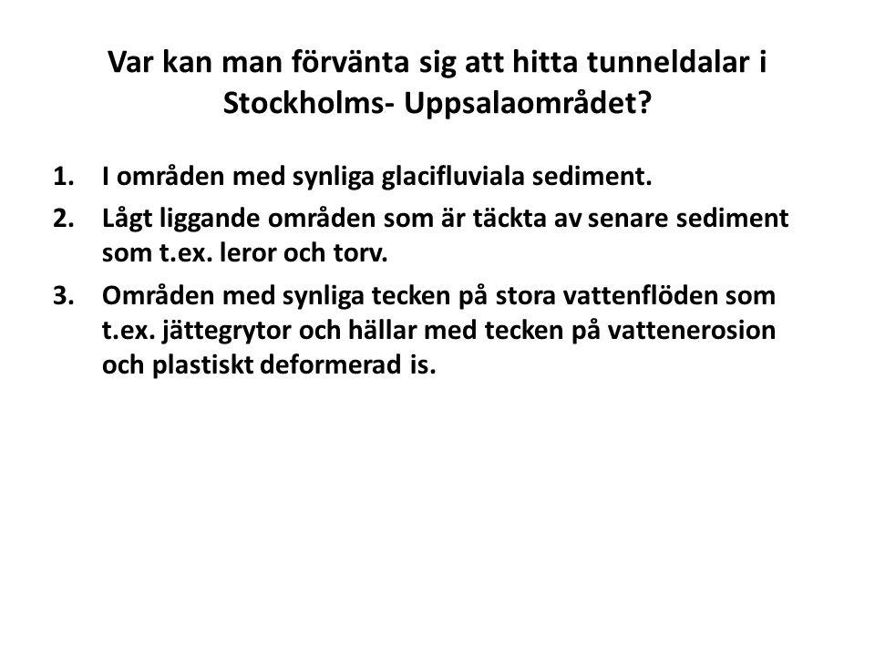 Var kan man förvänta sig att hitta tunneldalar i Stockholms- Uppsalaområdet