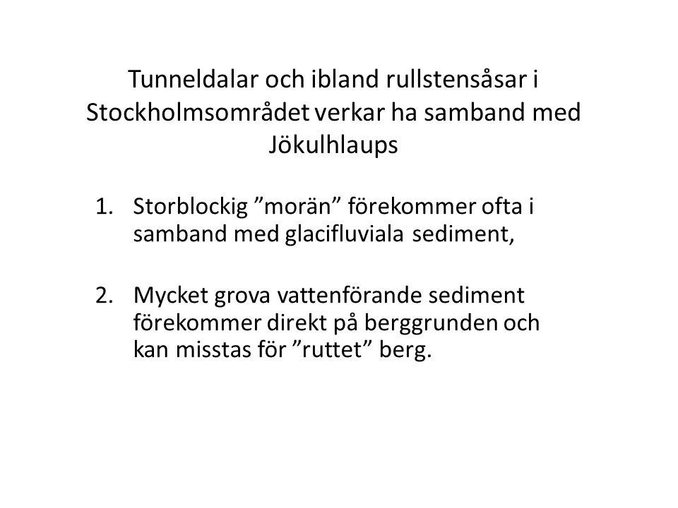 Tunneldalar och ibland rullstensåsar i Stockholmsområdet verkar ha samband med Jökulhlaups