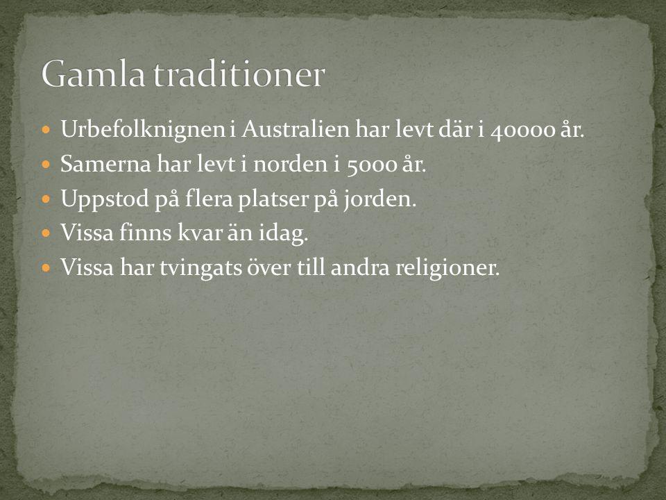 Gamla traditioner Urbefolknignen i Australien har levt där i 40000 år.