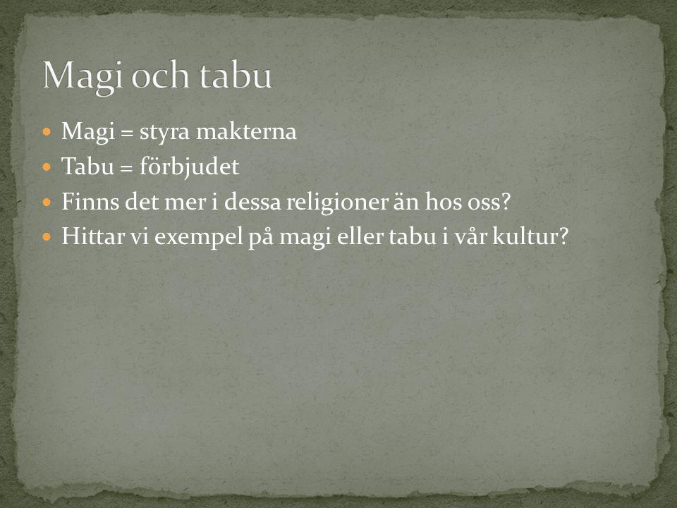 Magi och tabu Magi = styra makterna Tabu = förbjudet