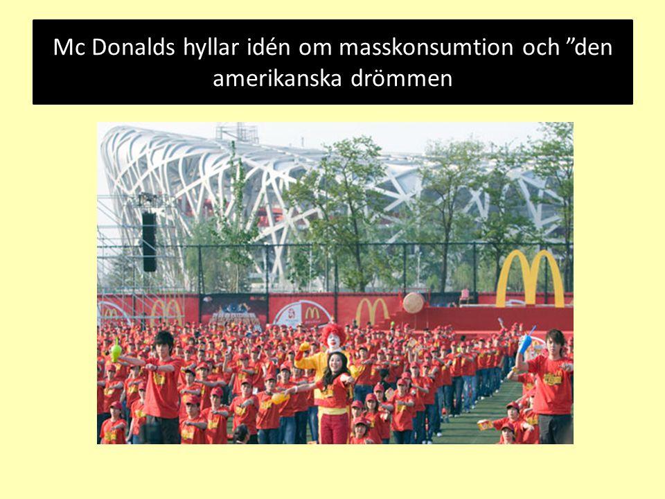 Mc Donalds hyllar idén om masskonsumtion och den amerikanska drömmen