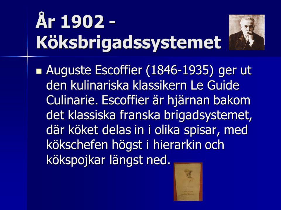 År 1902 - Köksbrigadssystemet