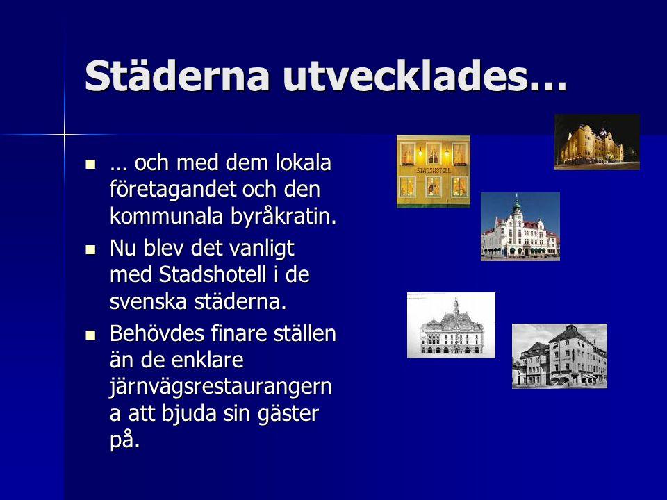 Städerna utvecklades…