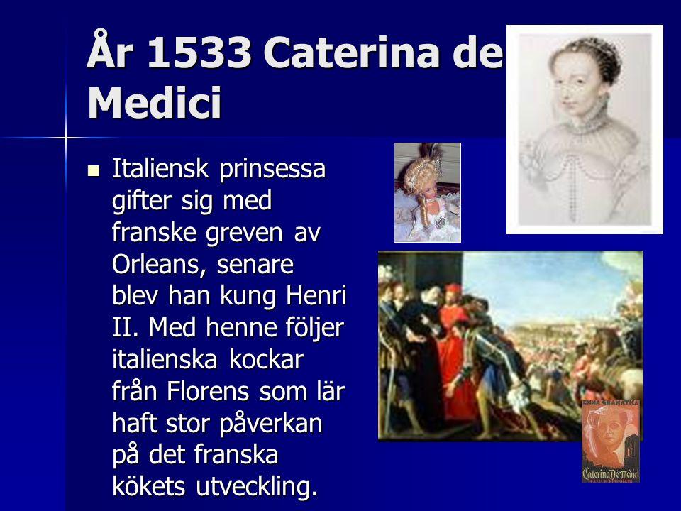 År 1533 Caterina de Medici