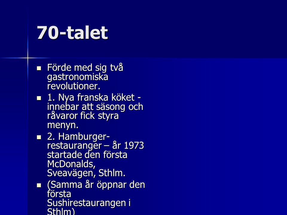 70-talet Förde med sig två gastronomiska revolutioner.