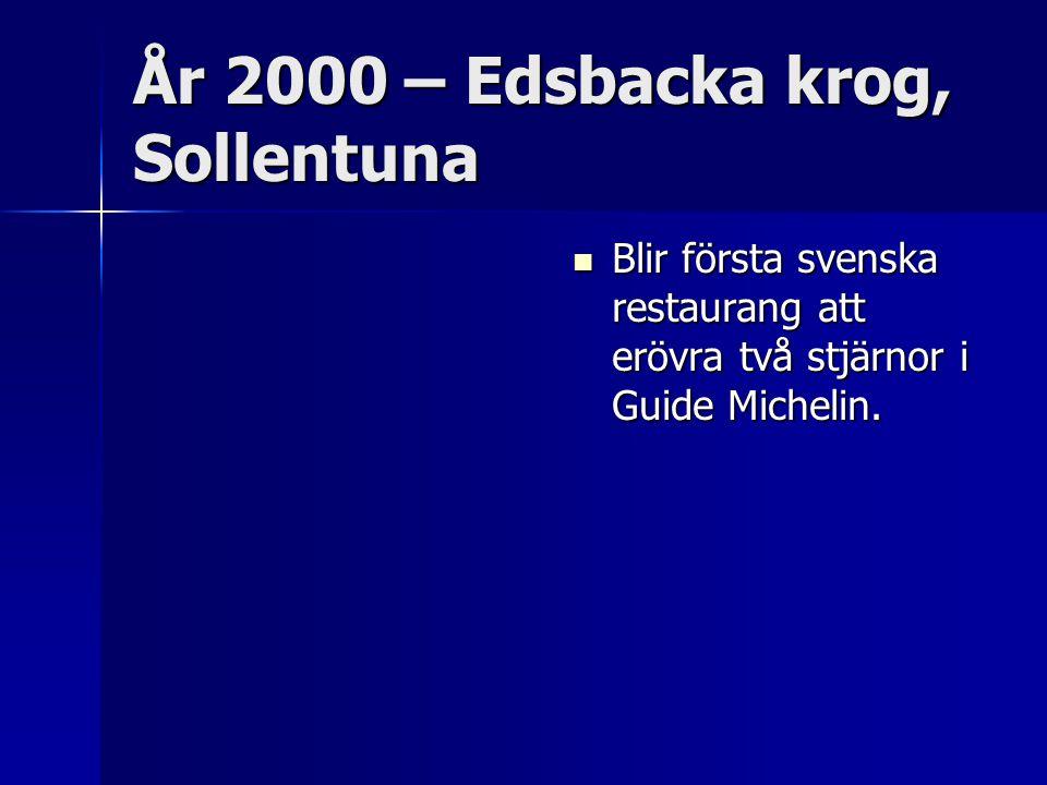 År 2000 – Edsbacka krog, Sollentuna