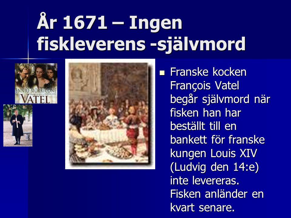 År 1671 – Ingen fiskleverens -självmord