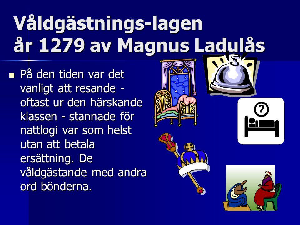 Våldgästnings-lagen år 1279 av Magnus Ladulås