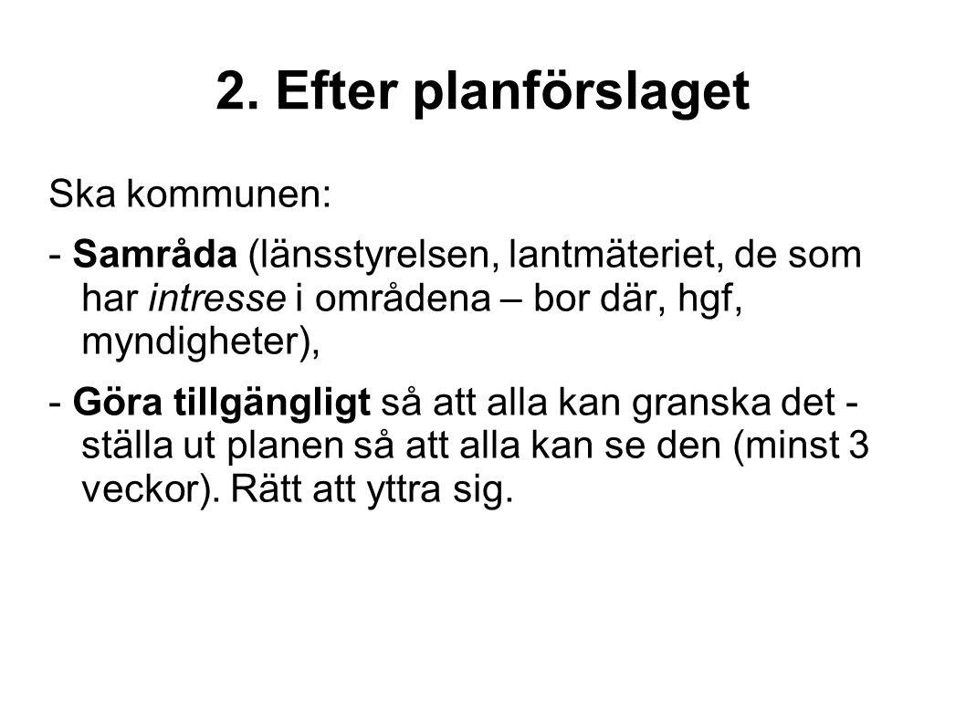 2. Efter planförslaget Ska kommunen: