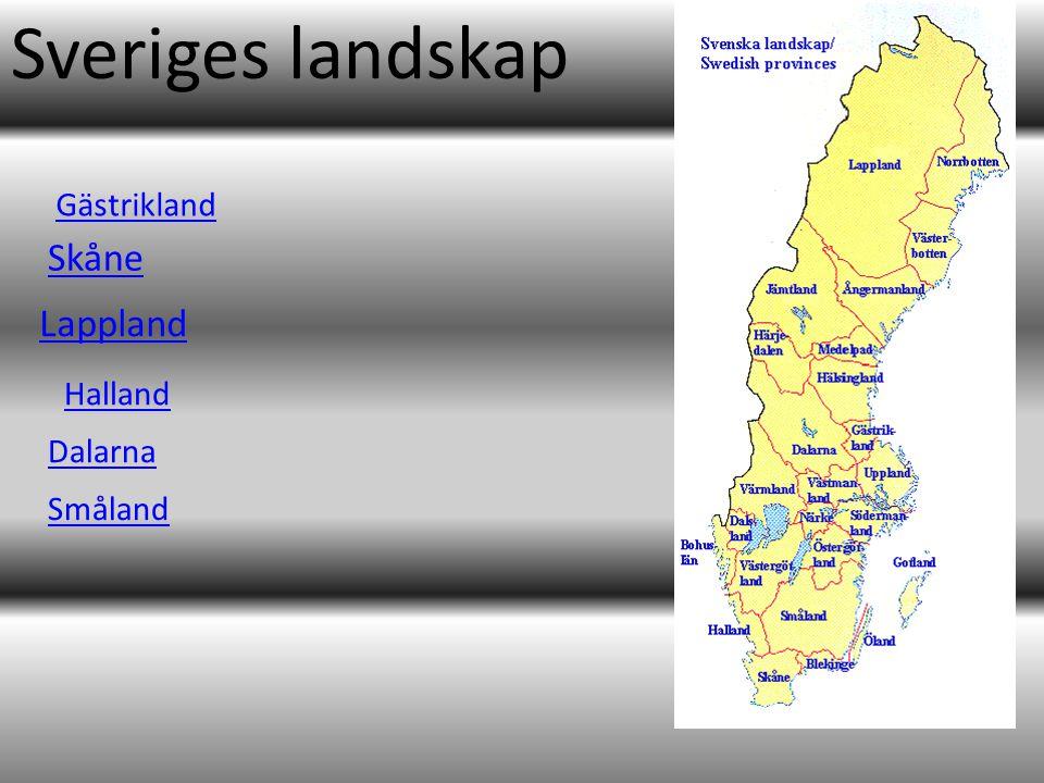 Sveriges landskap Gästrikland Skåne Lappland Halland Dalarna Småland