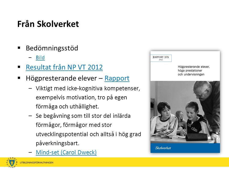 Från Skolverket Bedömningsstöd Resultat från NP VT 2012