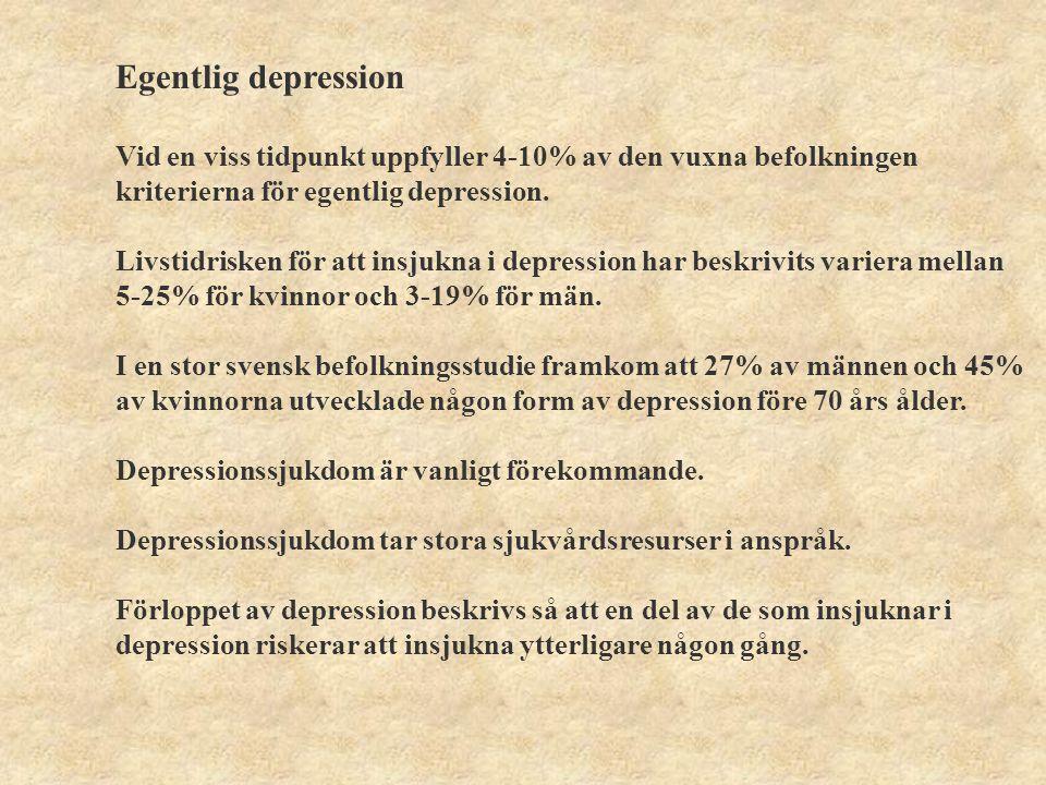 Egentlig depression Vid en viss tidpunkt uppfyller 4-10% av den vuxna befolkningen kriterierna för egentlig depression.