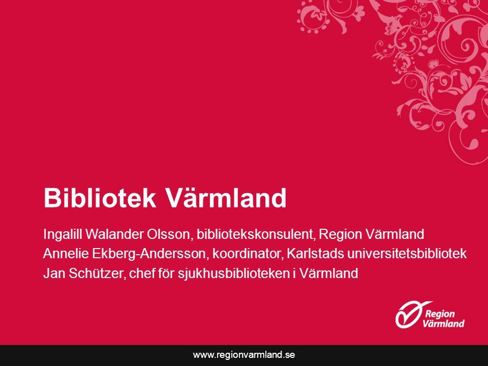 Bibliotek Värmland Ingalill Walander Olsson, bibliotekskonsulent, Region Värmland.