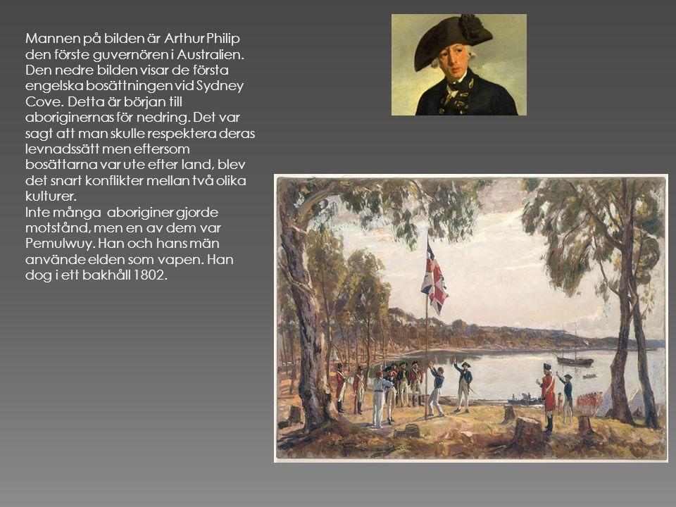 Mannen på bilden är Arthur Philip den förste guvernören i Australien