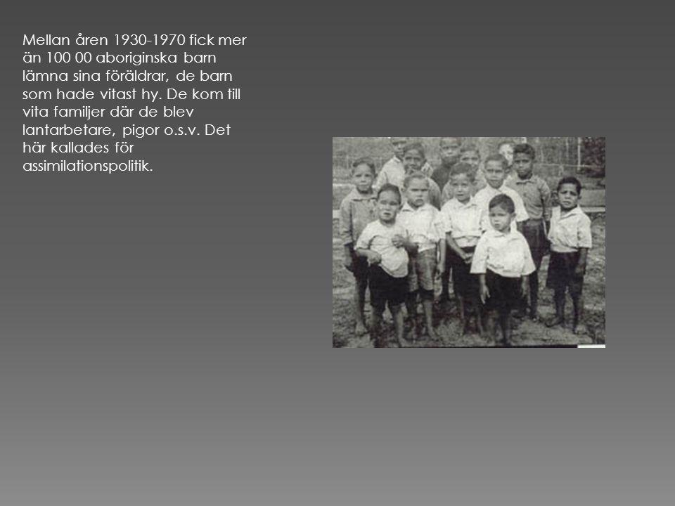 Mellan åren 1930-1970 fick mer än 100 00 aboriginska barn lämna sina föräldrar, de barn som hade vitast hy.