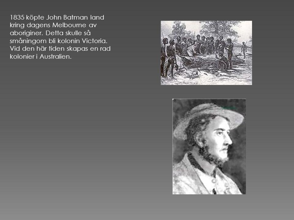 1835 köpte John Batman land kring dagens Melbourne av aboriginer