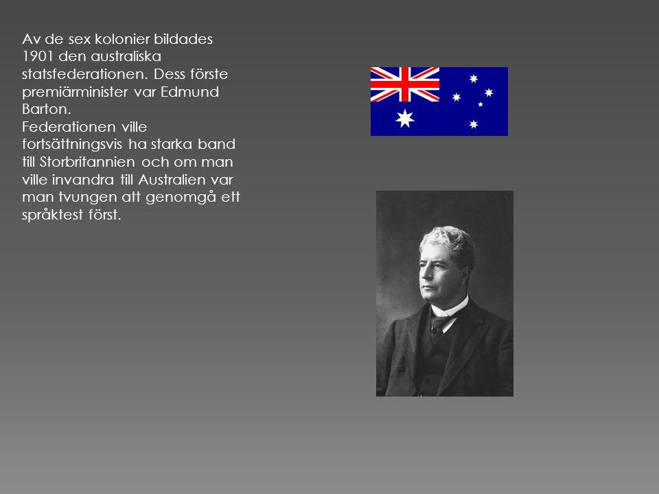 Av de sex kolonier bildades 1901 den australiska statsfederationen